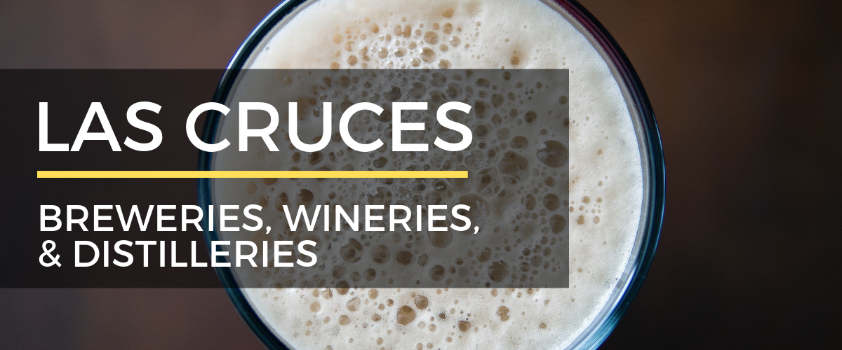 Breweries, Wineries, and Distilleries in Las Cruces